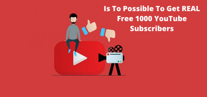 Is To Possible To Get REAL Free 1000 YouTube Subscribers