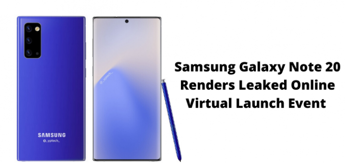 Samsung Galaxy Note 20 Renders Leaked Online Virtual Launch Event